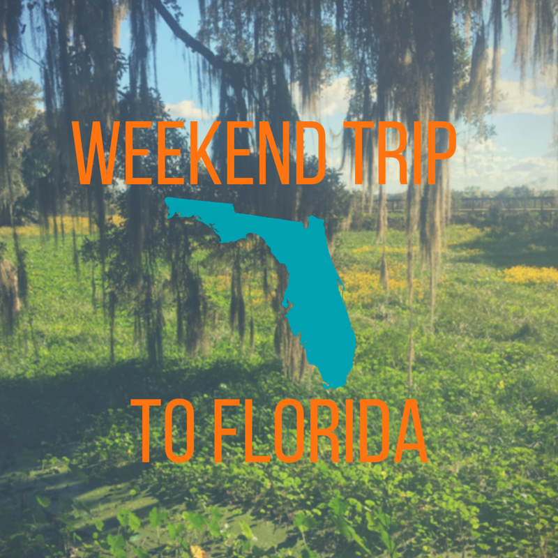 Weekend Trip to Florida